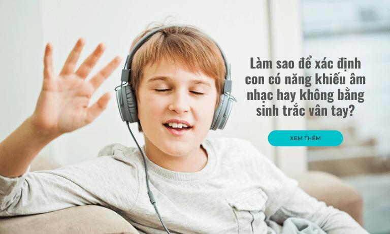 Làm sao để xác định con có năng khiếu âm nhạc hay không bằng sinh trắc vân tay?